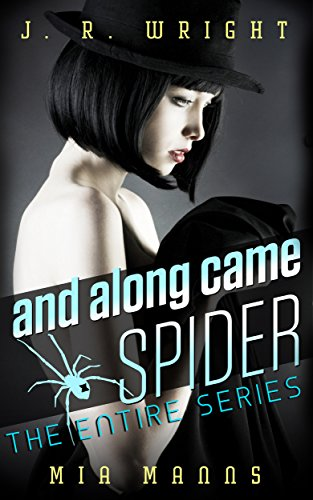 and along came SPIDER: THE ENTIRE SERIES: All Four Books In the SPIDER Series by [Wright, J.R.]