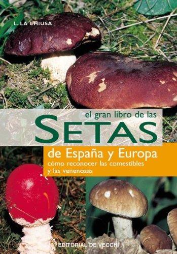 Descargar Libro Gran Libro De Las Setas De España Y Europa, El L.la Chiusa