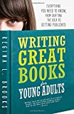 Writing-Great-Books-for-Young-Adults-Everything-You-Need-to-Know-from-Crafting-the-Idea-to-Getting-Published
