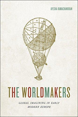 The Worldmakers: Global Imagining in Early Modern Europe