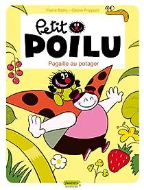 Petit Poilu, tome 3 : Pagaille au potager par Bailly