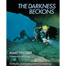 Darkness Beckons: The History and Development of Cave Diving
