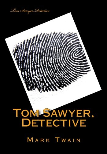 Read Online Tom Sawyer, Detective pdf epub