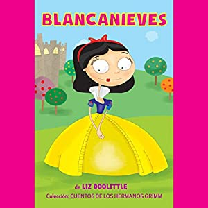 Blancanieves: Cuentos los Hermanos Grimm Nº1 [Snow White: Tales of the Brothers Grimm 1] Audiobook