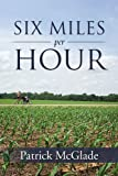 Six Miles per Hour, Patrick McGlade, 1469153920