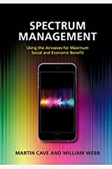 Spectrum Management: Using the Airwaves for Maximum Social and Economic Benefit Kindle Edition