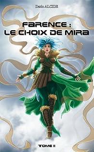 Farence : Le choix de Mira par Dario Alcide