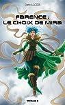 Farence : Le choix de Mira par Alcide