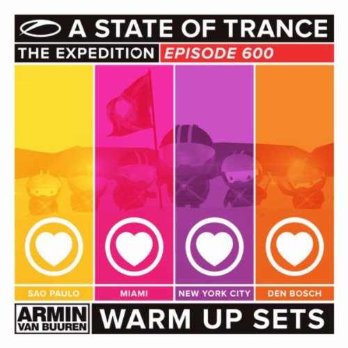 (A State Of Trance 600 (Armin van Buuren - Warm Up Sets) (Sao Paulo, Miami, New York City & Den Bosch))
