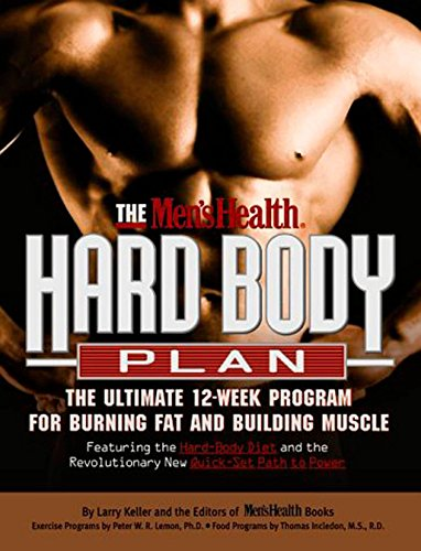 The Men's Health Hard Body Plan : The Ultimate 12-Week Program for Burning Fat and Building Muscle (The Best Muscle Building Program)