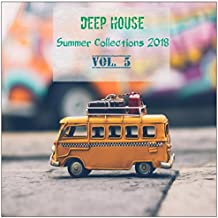 Deep House Summer Collections 2018, Vol. 5