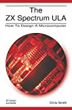 The ZX Spectrum ULA, Chris Smith and Andrew Owen, 0956507107