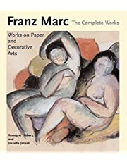Franz Marc: The Watercolours, Works on Paper, Sculpture and Decorative Arts v. 2: The Complete Works
