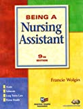 BEING A NURSING ASSISTANT and WORKBOOK PKG, Wolgin, Francie, 0131642537