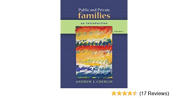 Public and private families: an introduction 6th edition.