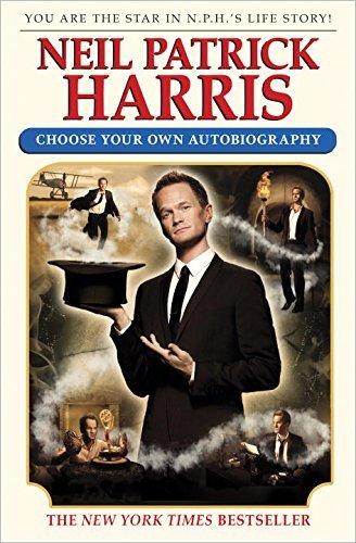 Neil Patrick Harris: Choose Your Own Autobiography by Neil Patrick Harris -