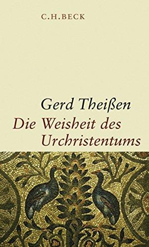 Die Weisheit des Urchristentums: Aus Neuem Testament und außerkanonischen Schriften
