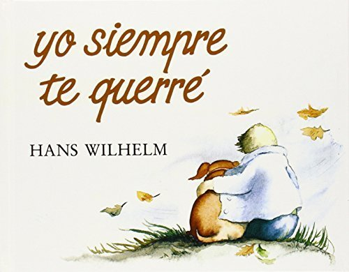 Yo Siempre Te Querr? (I ll Always Love You) (Spanish Edition) by Hans Wilhelm (1994-10-