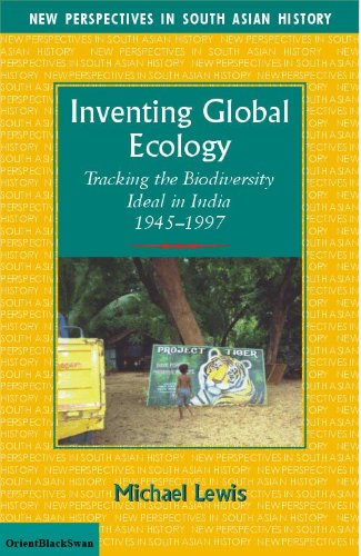 Download Inventing Global Ecology: Tracking the Biodiversity Ideal in India 1945-1997 Text fb2 book
