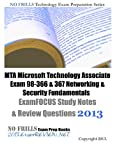 MTA Microsoft Technology Associate Exam 98-366 and 367 Networking and Security Fundamentals ExamFOCUS Study Notes and Review Questions 2013, ExamREVIEW, 1481025716