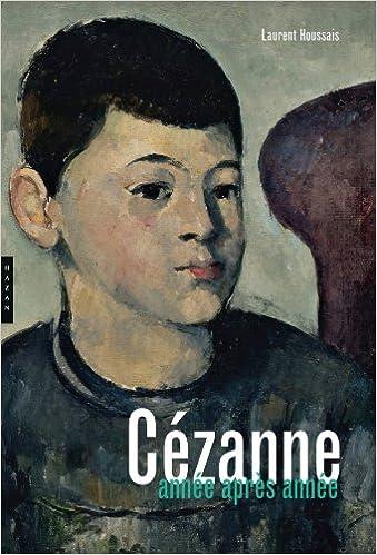 Livres Cézanne, année après année pdf, epub