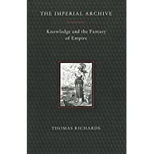 The Imperial Archive: Knowledge and the Fantasy of Empire