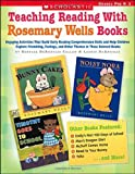 Teaching Reading with Rosemary Wells Books, Laurie DeAngelis and Rebecca DeAngelis Callan, 043959023X