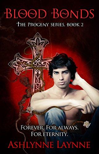 Book: Blood Bonds (The Progeny Series #2) by Ashlynne Laynne