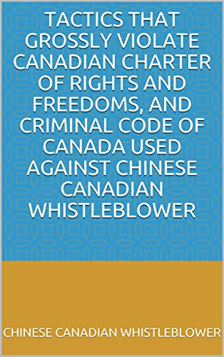 Tactics that Grossly Violate Canadian Charter of Rights and