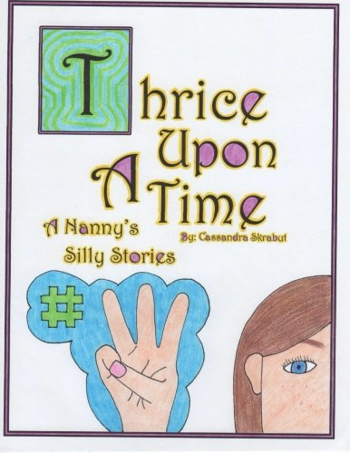 Thrice Upon a Time: A Nanny's Silly Stories (Once Upon a Time) (Volume 3)