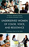 img - for Underserved Women of Color, Voice, and Resistance: Claiming a Seat at the Table book / textbook / text book