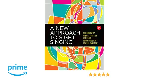 A new approach to sight singing sixth edition sol berkowitz a new approach to sight singing sixth edition sol berkowitz gabriel fontrier perry goldstein edward smaldone 9780393284911 amazon books fandeluxe Images