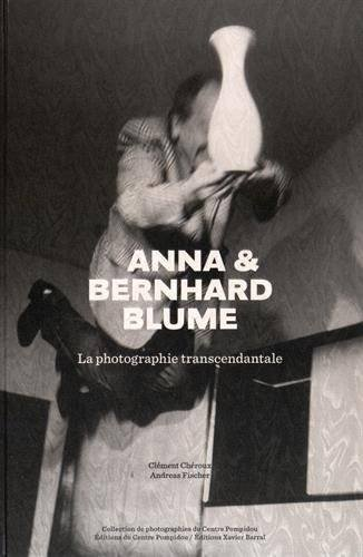 Anna & Bernhard Blume - La Photographie Transcendantale (French Edition) ebook