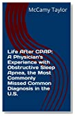 Life After CPAP: A Physician's Experience with Obstructive Sleep Apnea, the Most Commonly Missed Common Diagnosis in the U.S.
