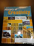 History of Creativity in the Arts Science and Technology : Pre-1500, Strong, Brent and Davis, Mark, 0757586201