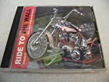 Audio Music CD Of RIDE TO THE WALL Volume II Dedicated To All Vietnam War Veterans.