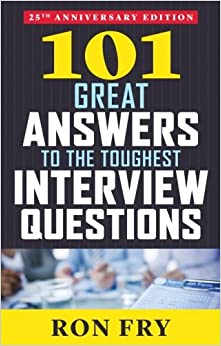101 great answers to the toughest interview questions 25th anniversary edition - Hard Interview Questions And Answers