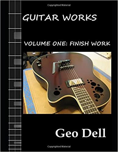 Guitar Works Volume One: Finish Work