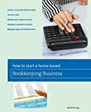 How to Start a Home-based Bookkeeping Business (Home-Based Business Series)