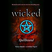 Wicked: Spellbound, Wicked Series Book 4 | Debbie Viguie, Nancy Holder