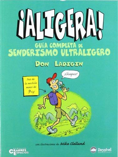 Descargar Libro ¡aligera! - Guia Completa De Senderismo Ultraligero Don Ladigin
