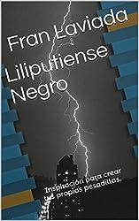 Liliputiense Negro: Inspiración para tus propias pesadillas.  (Trilogía Micro Fran Laviada nº 1) (Spanish Edition)
