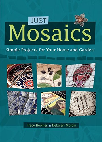 Just Mosaics: Simple Projects for Your Home and Garden by Trafalgar Square