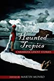 img - for The Haunted Tropics: Caribbean Ghost Stories book / textbook / text book