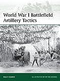 World War I Battlefield Artillery Tactics (Elite, Band 199)