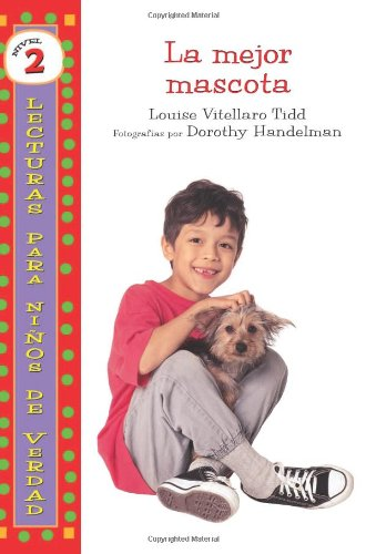La Mejor Mascota/ The Best Pet Yet (Lecturas Para Ninos De Verdad - Nivel 2/ Real Kids Readers - Level 2) (Spanish Edition) by Brand: Ediciones Lerner
