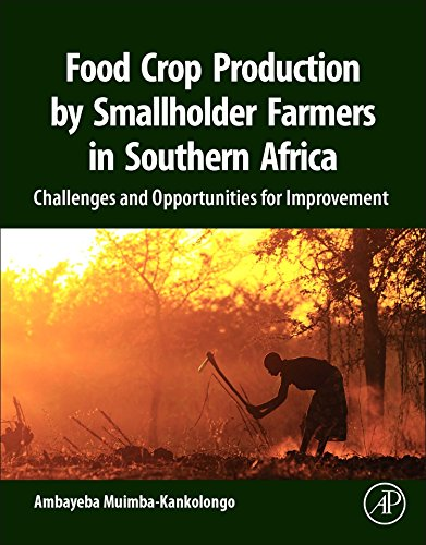 Food Crop Production by Smallholder Farmers in Southern Africa: Challenges and Opportunities for Improvement by Academic Press