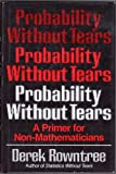 Probability Without Tears, Derek Rowntree, 0684179946