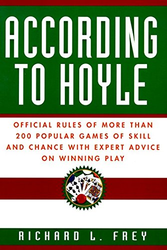 According to Hoyle: Official Rules of More Than 200 Popular Games of Skill and Chance With Expert Advice on Winning - Poker Rules Hoyle