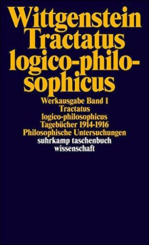 Tractatus logico-philosophicus. Tagebücher 1914 - 1916. Philosophische Untersuchungen.